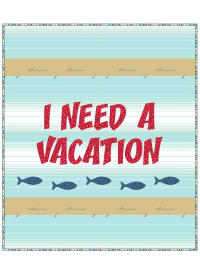 """I need a Vacation Quilt by Susan Emory 60""""x70"""""""